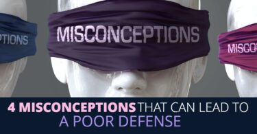 4 MISCONCEPTIONS THAT CAN LEAD TO A POOR DEFENSE-EdwardLaRue