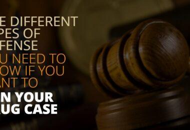 DIFFERENT TYPES OF DEFENSE WIN YOUR DRUG CASE-EdwardLaRue