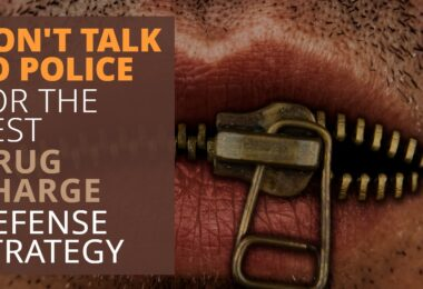 DONT TALK TO POLICE FOR THE BEST DRUG CHARGE DEFENSE STRATEGY-EdwardLaRue