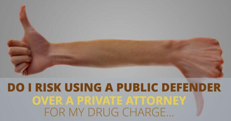 PUBLIC DEFENDER OR PRIVATE ATTORNEY FOR DRUG CHARGE-EdwardLaRue