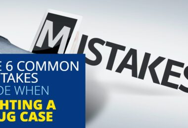 THE 6 COMMON MISTAKES MADE WHEN FIGHTING A DRUG CASE-EdwardLaRue